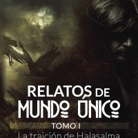 """Relatos de mundo único"" LITERATURA ÉPICA FANTÁSTICA MADE IN COLOMBIA"